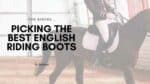 picking the best english riding boots