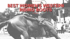 The Best Women's Western Riding Boots