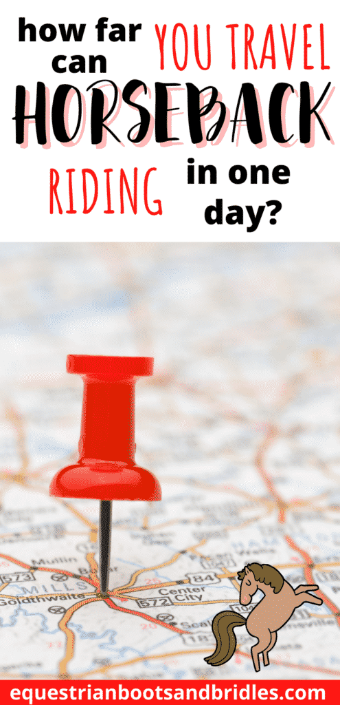 How far can you travel horseback riding in a day