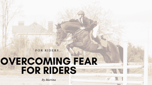 Overcoming Fear for Riders