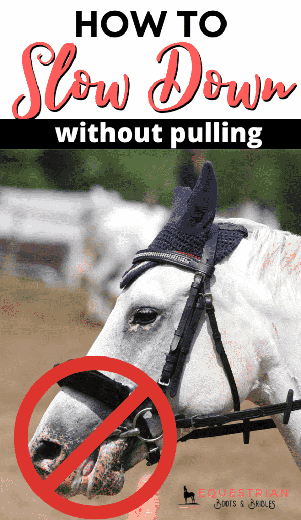 How to slow down a horse without pulling on the reins