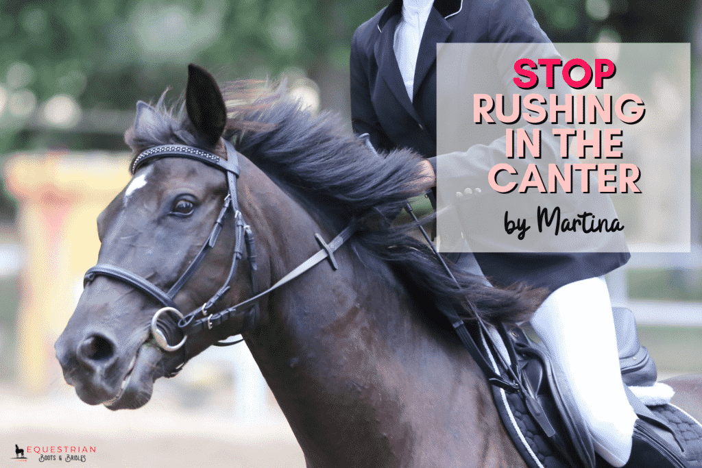 Stop Rushing In The Canter